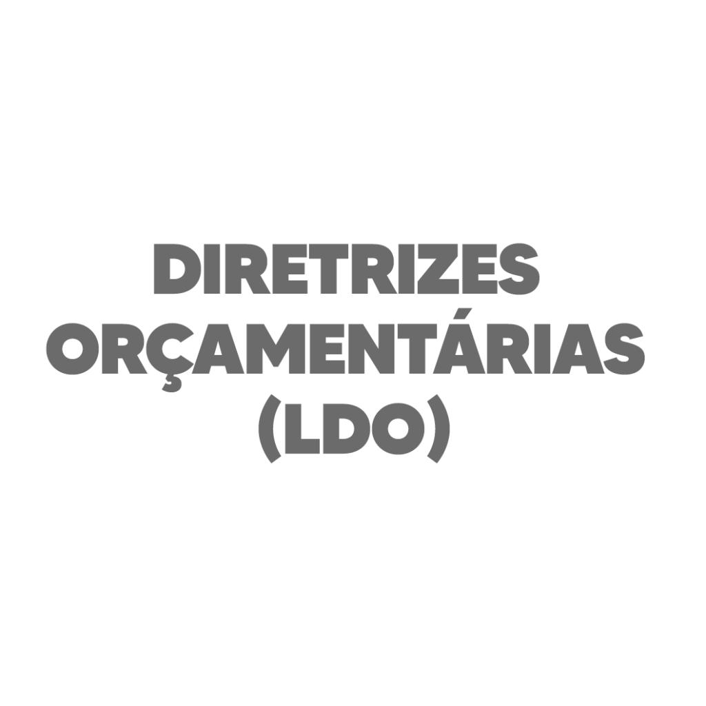 Diretrizes Orçamentárias (LDO)